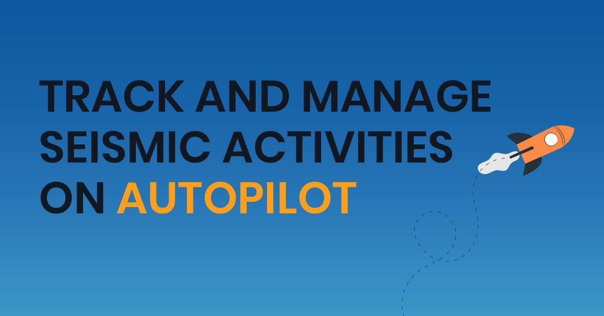 Track and manage seismic data management activities on autopilot